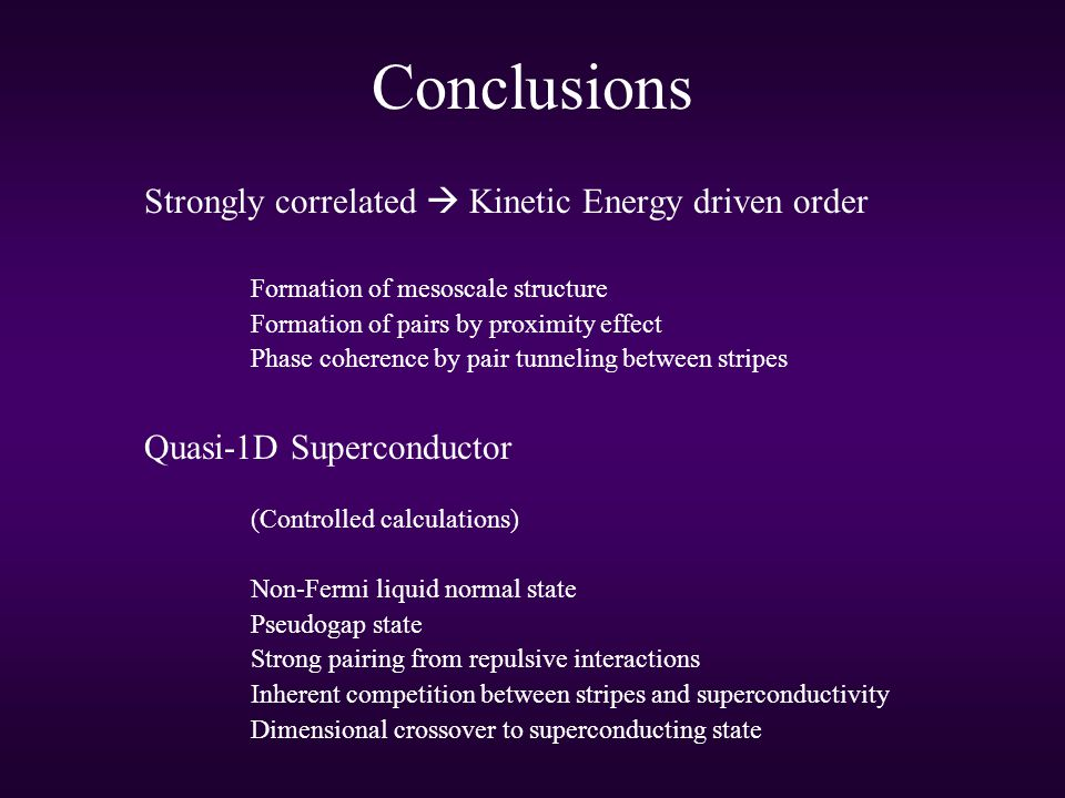 Conclusions Strongly correlated  Kinetic Energy driven order