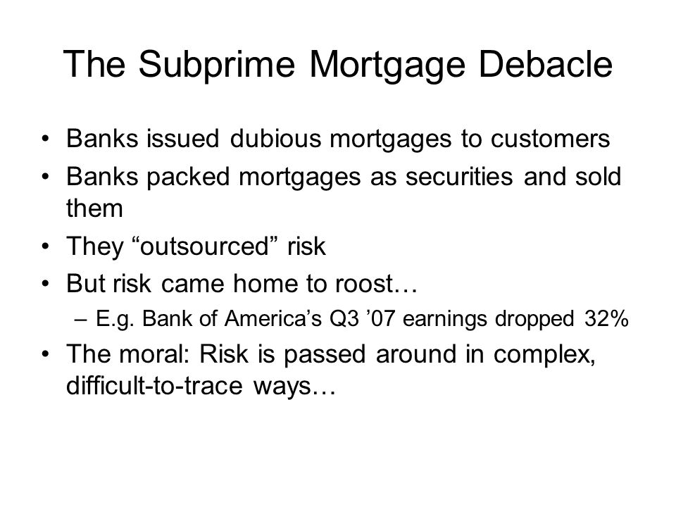 The Subprime Mortgage Debacle