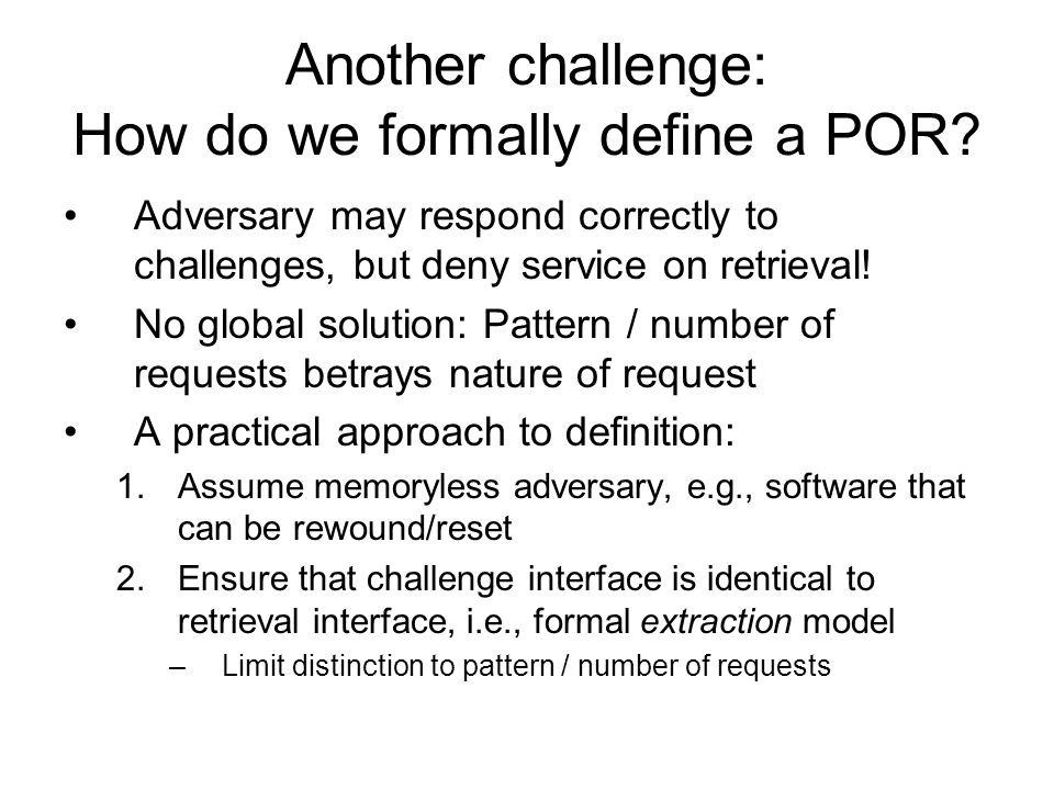 Another challenge: How do we formally define a POR