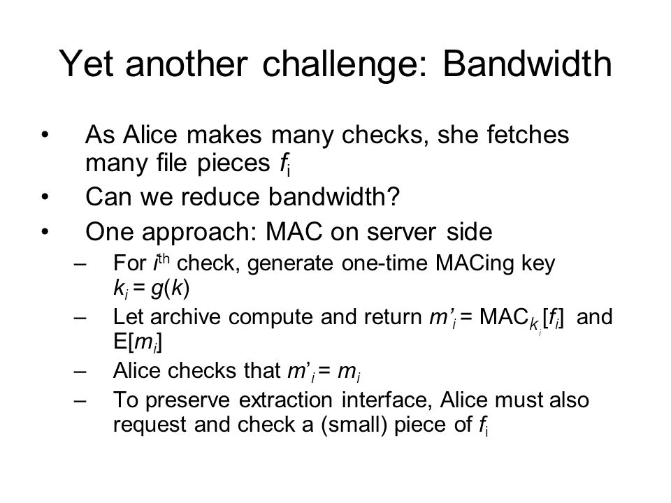 Yet another challenge: Bandwidth