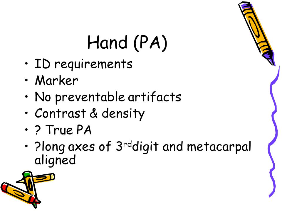 Hand (PA) ID requirements Marker No preventable artifacts
