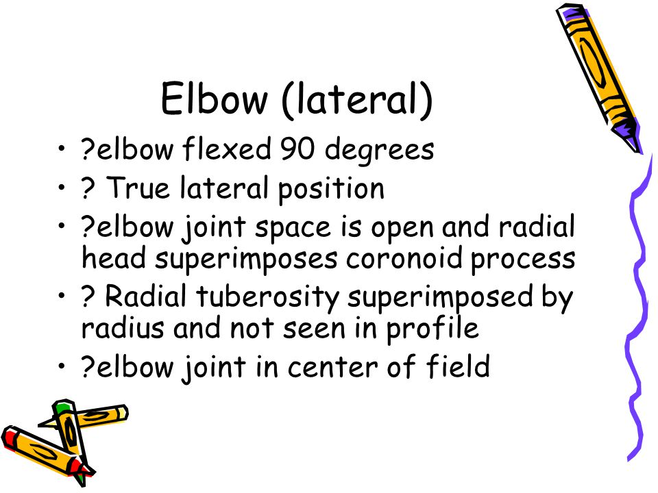Elbow (lateral) elbow flexed 90 degrees True lateral position