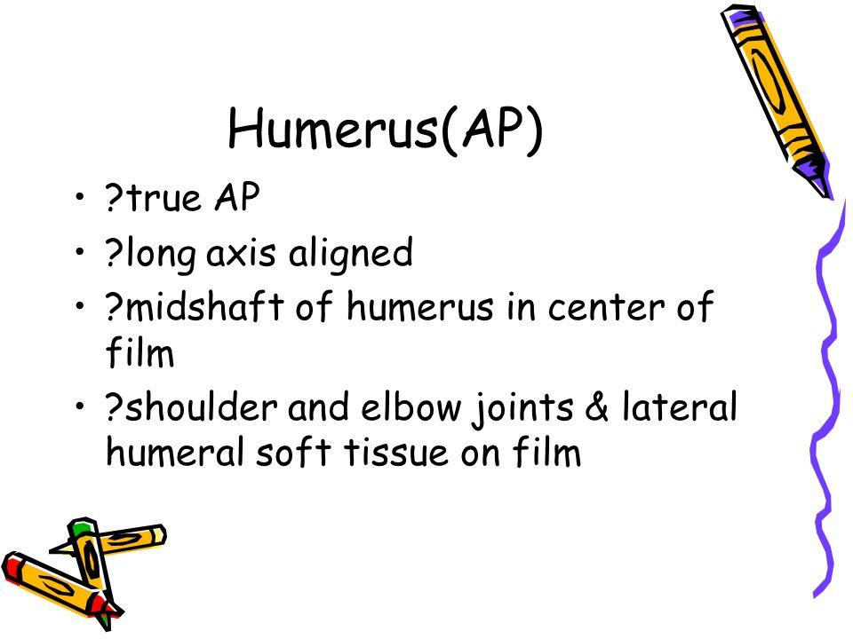 Humerus(AP) true AP long axis aligned
