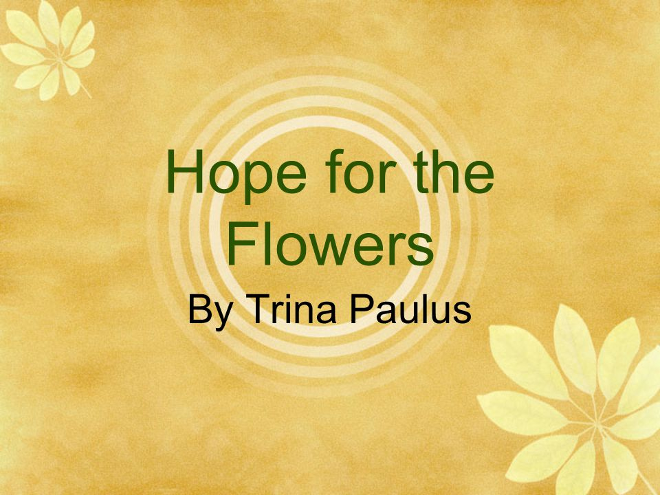 Hope for the Flowers By Trina Paulus