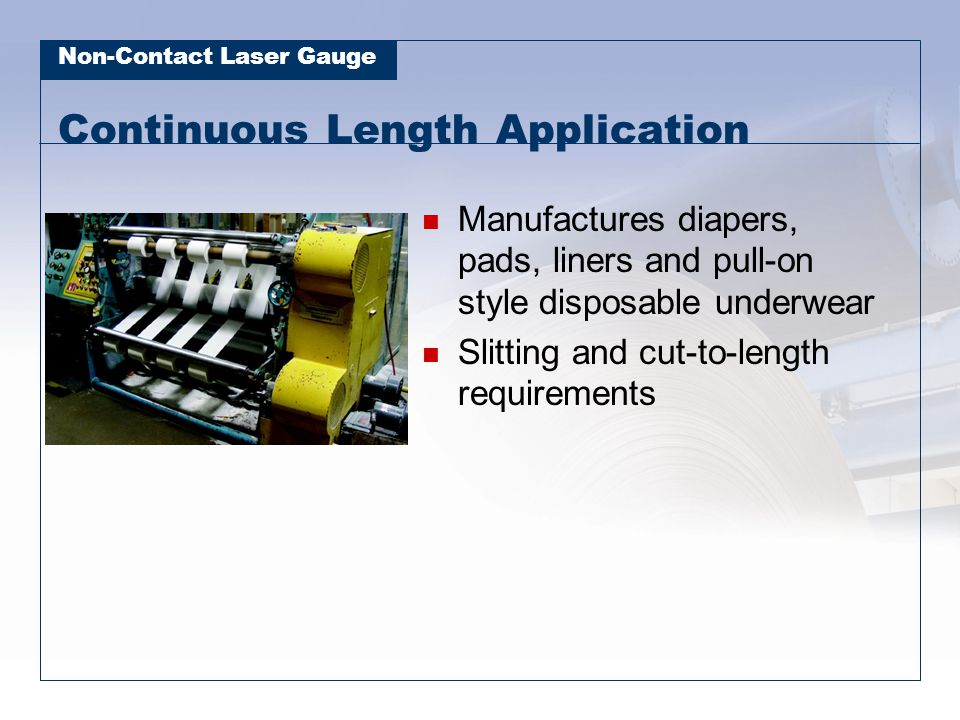 Continuous Length Application