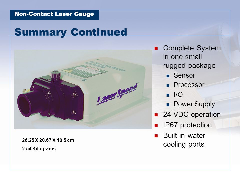 Summary Continued Complete System in one small rugged package