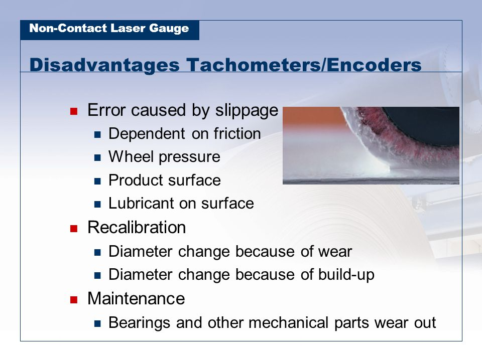 Disadvantages Tachometers/Encoders