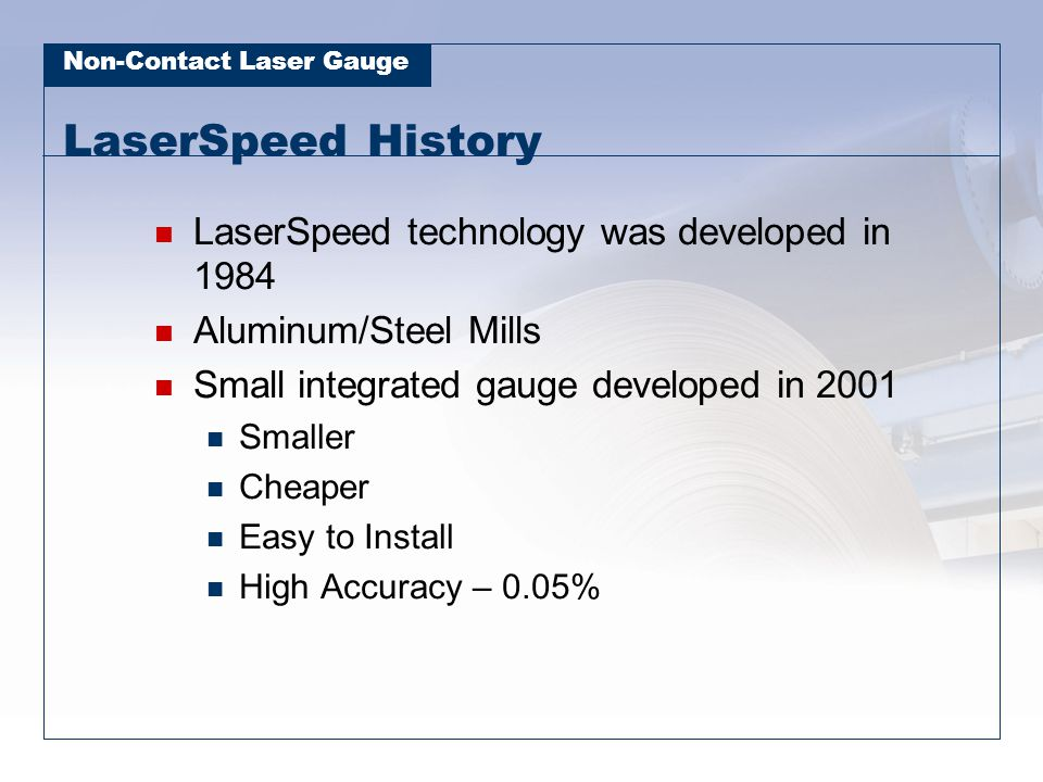 LaserSpeed History LaserSpeed technology was developed in 1984