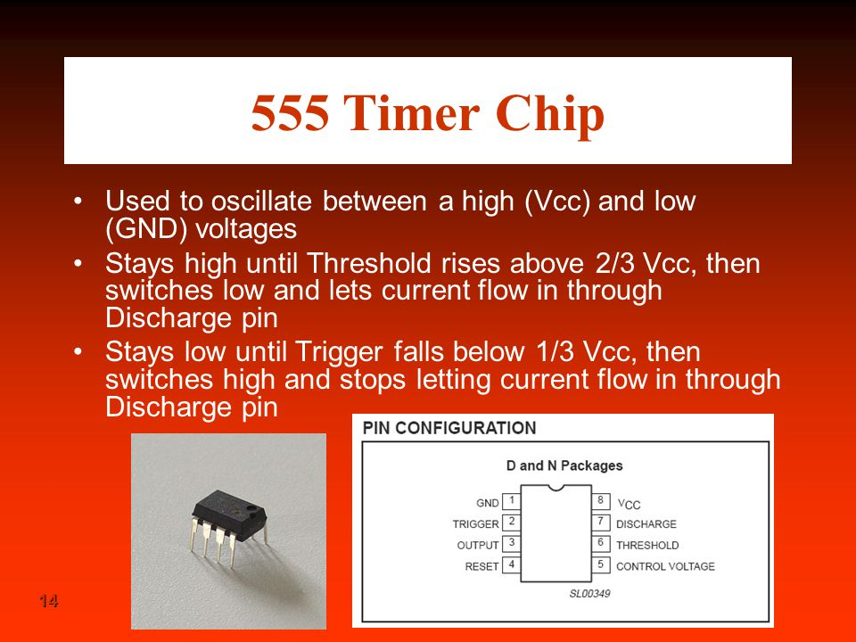 555 Timer Chip Used to oscillate between a high (Vcc) and low (GND) voltages.
