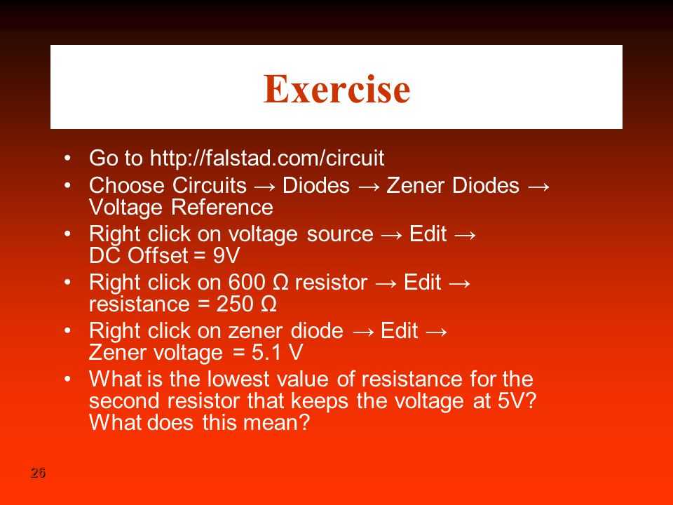 Exercise Go to http://falstad.com/circuit