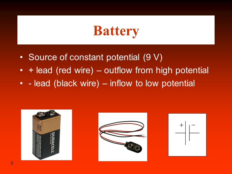 Battery Source of constant potential (9 V)
