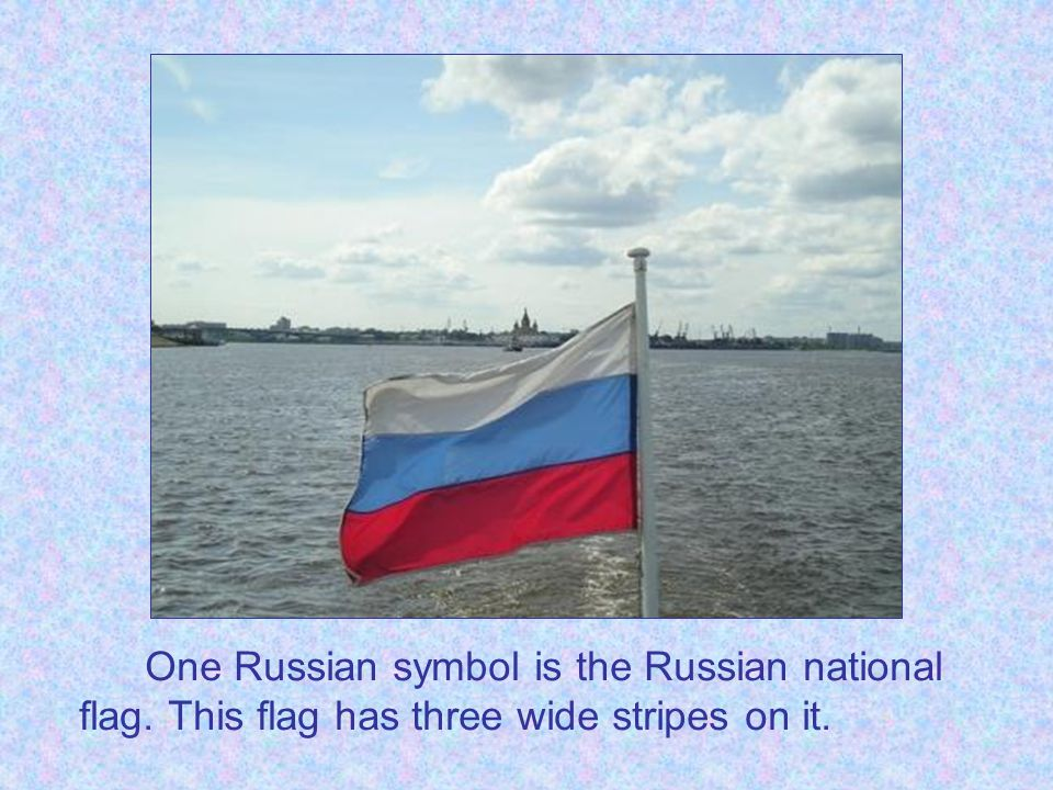 One Russian symbol is the Russian national flag