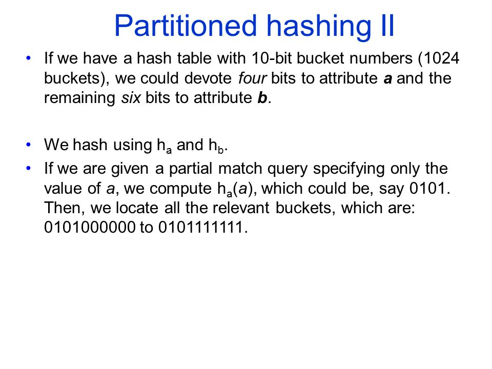 Partitioned hashing II