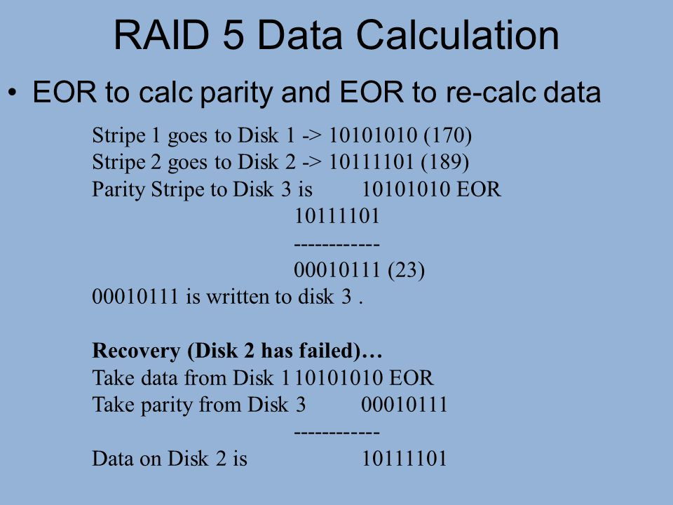 RAID 5 Data Calculation EOR to calc parity and EOR to re-calc data