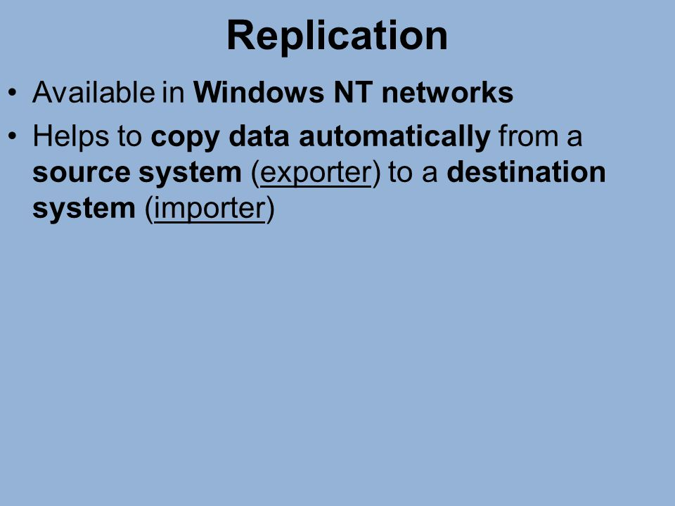 Replication Available in Windows NT networks