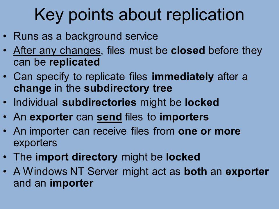Key points about replication