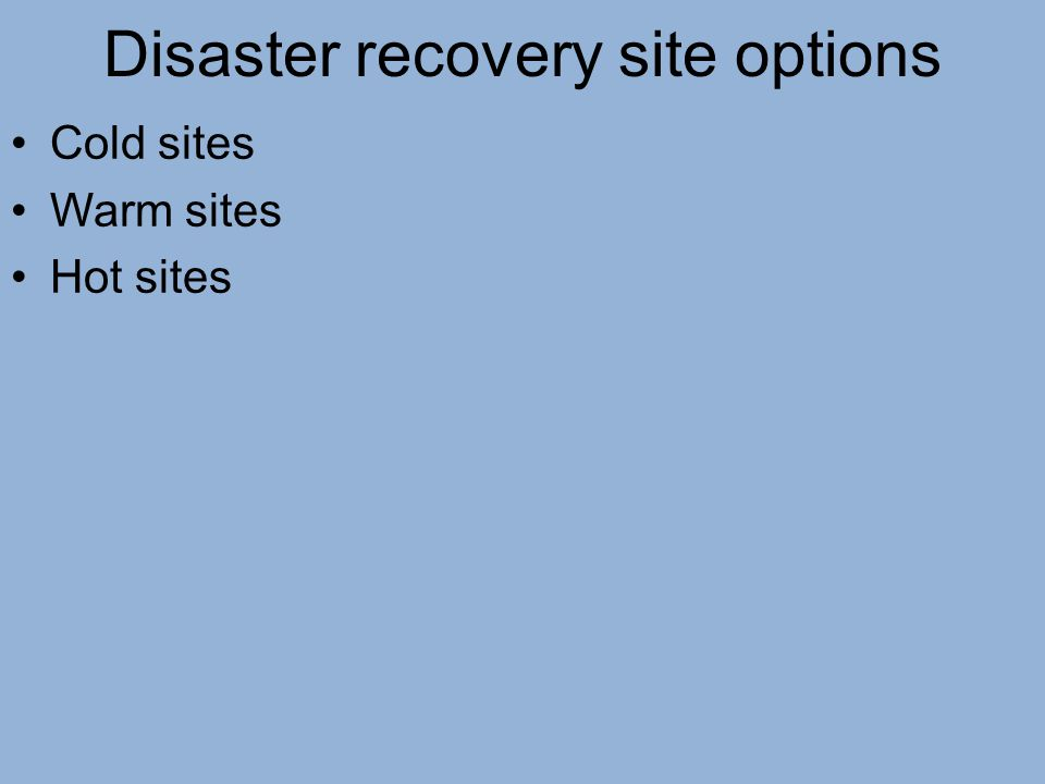 Disaster recovery site options