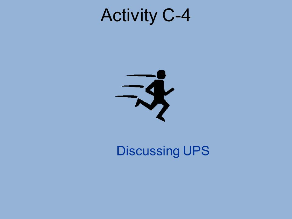 Activity C-4 Discussing UPS