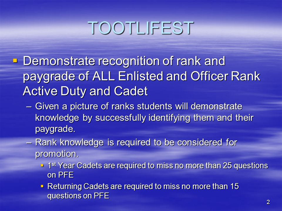 TOOTLIFEST Demonstrate recognition of rank and paygrade of ALL Enlisted and Officer Rank Active Duty and Cadet.