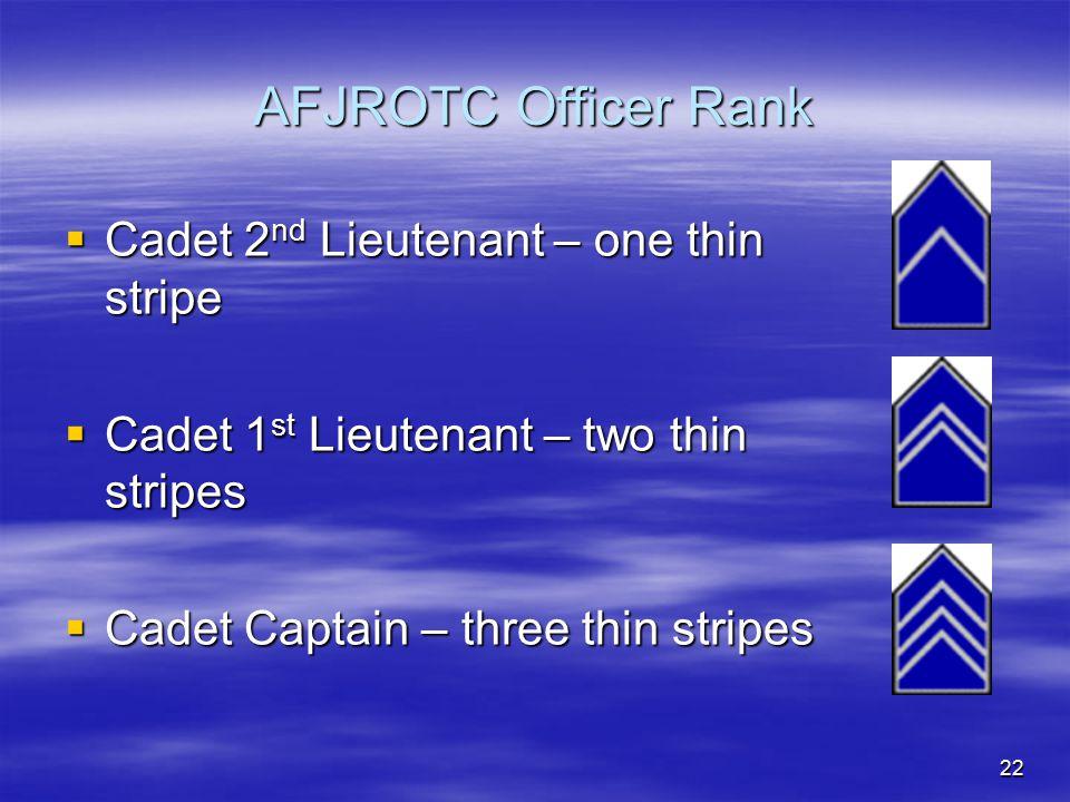 AFJROTC Officer Rank Cadet 2nd Lieutenant – one thin stripe