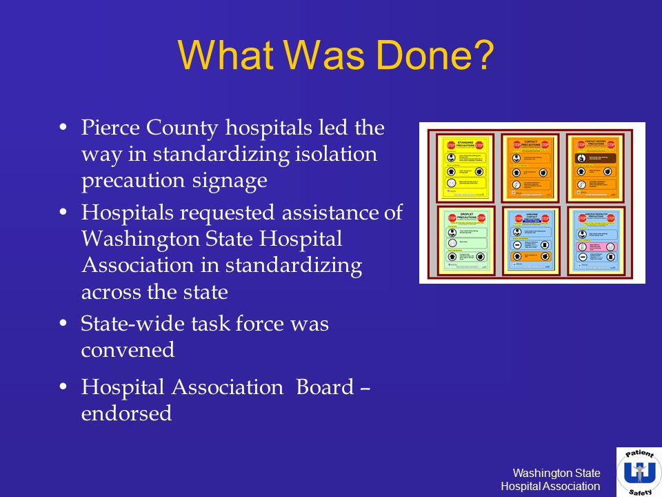 What Was Done Pierce County hospitals led the way in standardizing isolation precaution signage.
