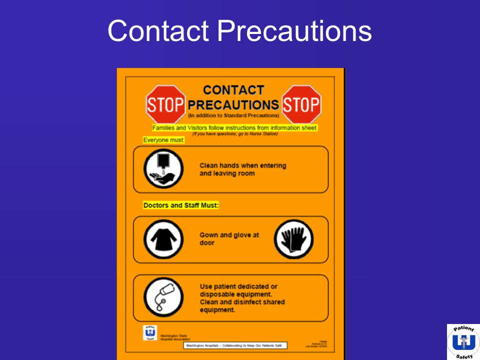 Contact Precautions Common conditions that use Contact Precautions: