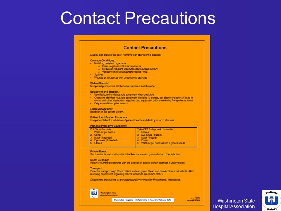 Contact Precautions The back of each sign is an easy resource for physicians and staff. Some helpful tips are: