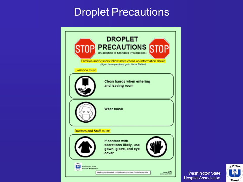 Droplet Precautions Common conditions which use precaution: Influenza
