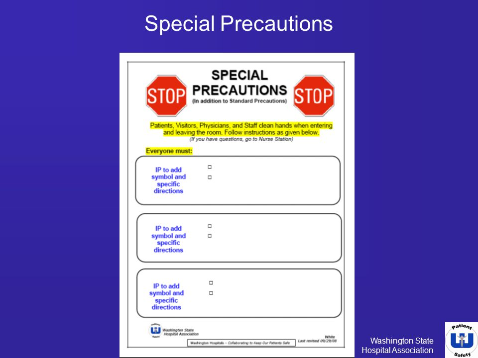 Special Precautions This signage has been created to be used by Hospital Infection Preventionists.