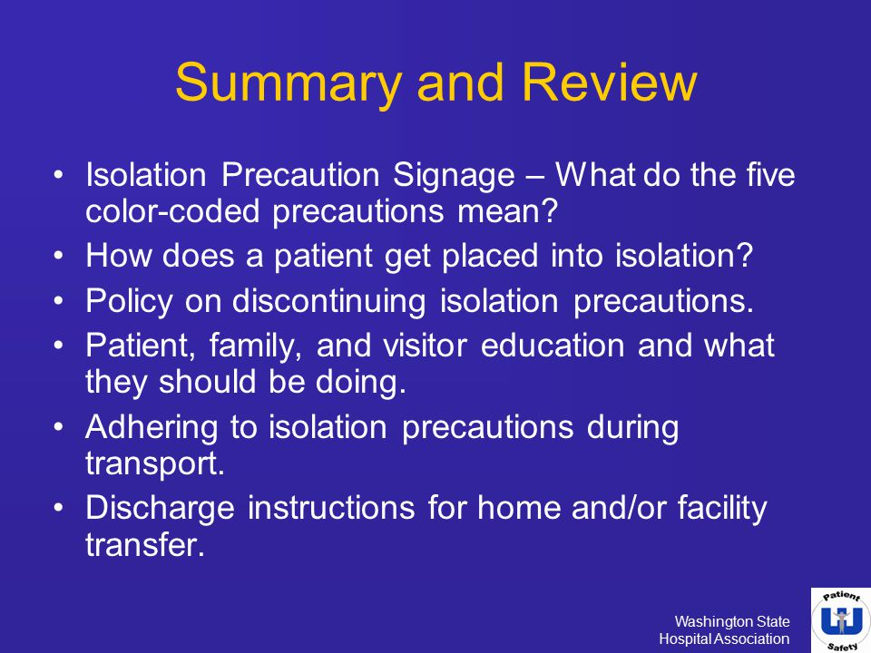 Summary and Review Isolation Precaution Signage – What do the five color-coded precautions mean How does a patient get placed into isolation