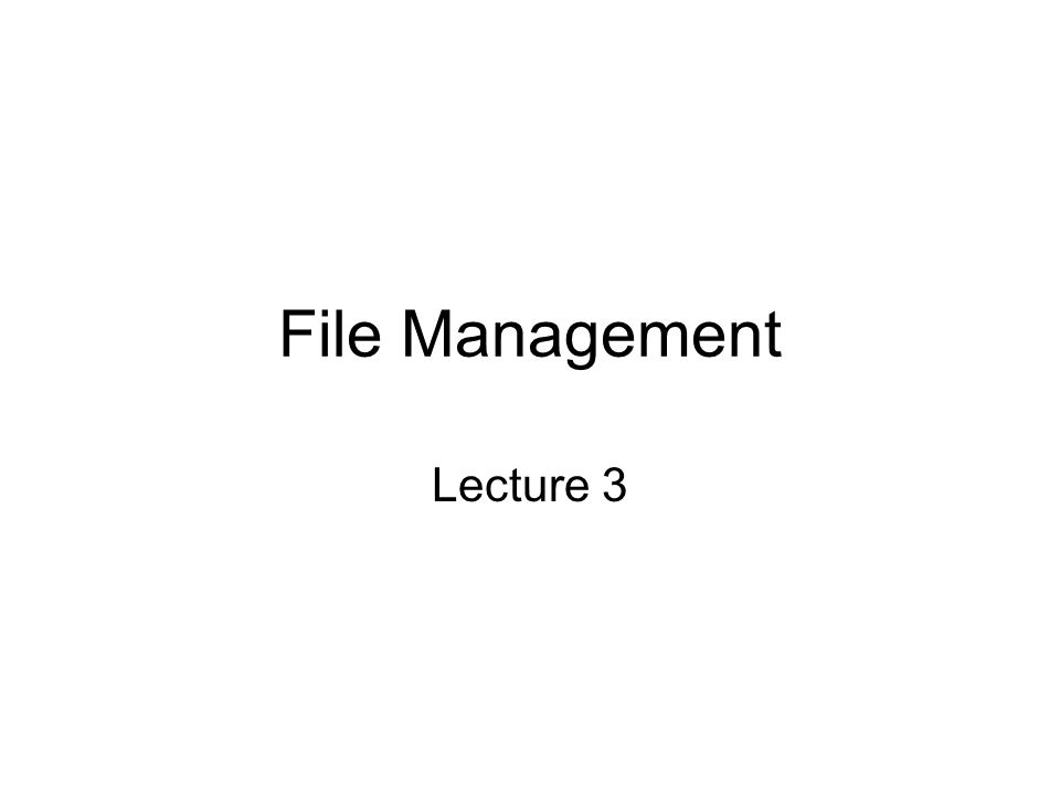 File Management Lecture 3