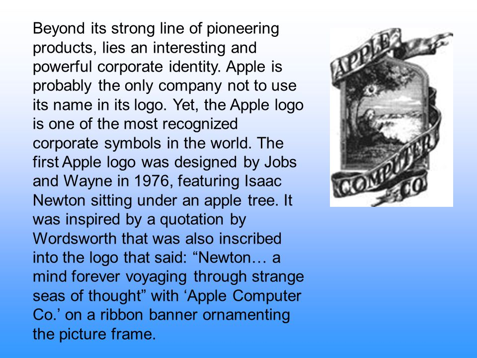 Beyond its strong line of pioneering products, lies an interesting and powerful corporate identity.