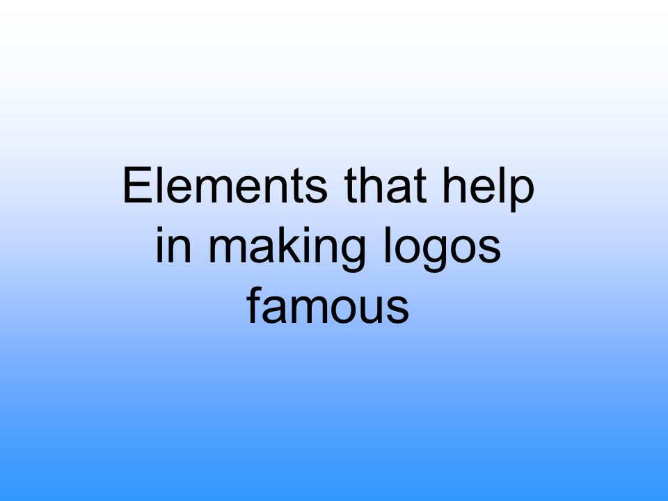 Elements that help in making logos famous
