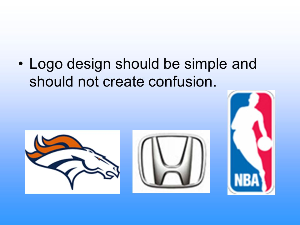 Logo design should be simple and should not create confusion.