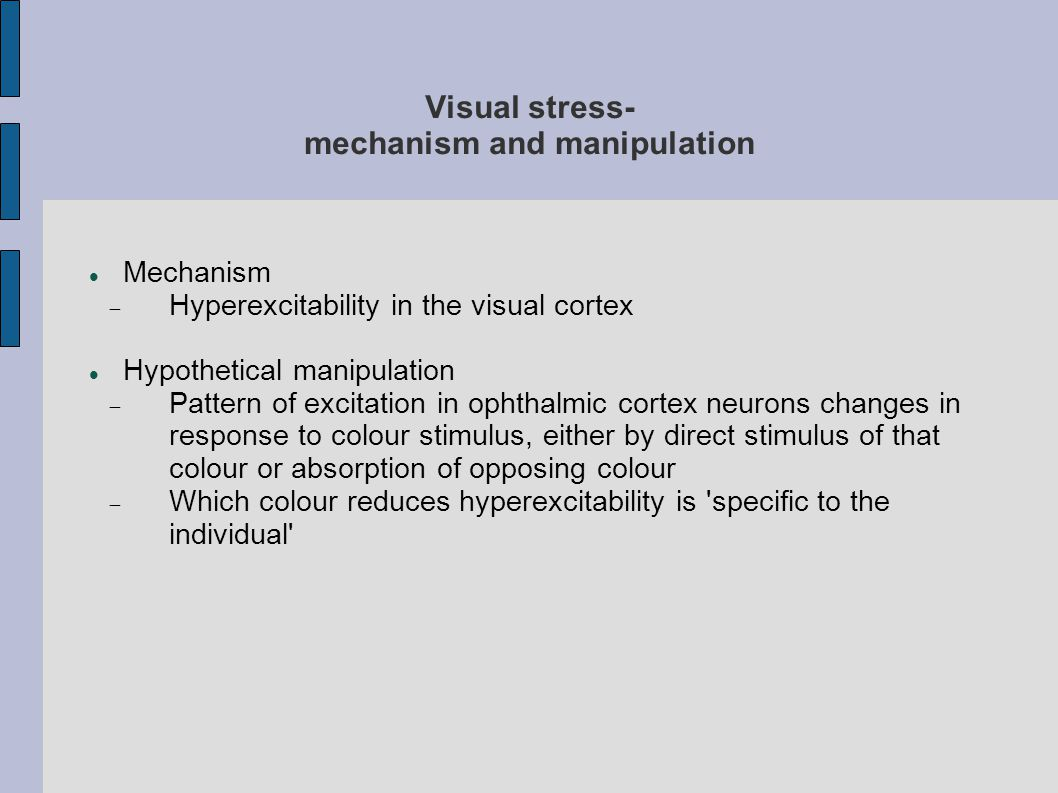 Visual stress- mechanism and manipulation