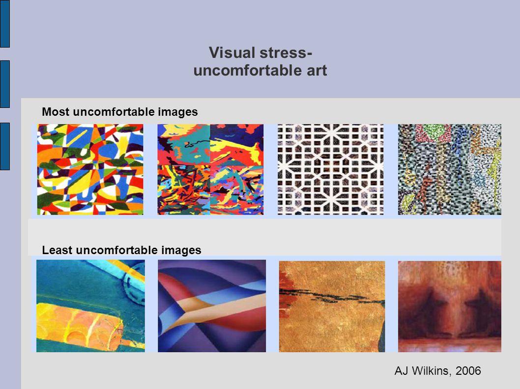 Visual stress- uncomfortable art