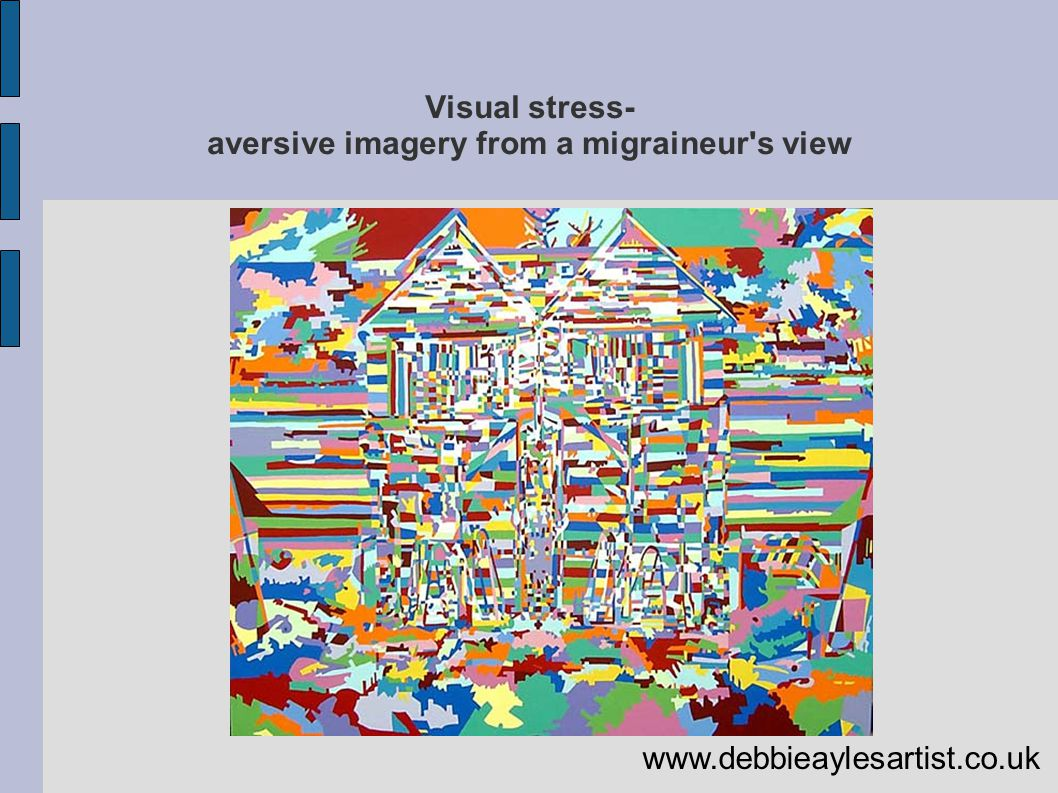 Visual stress- aversive imagery from a migraineur s view