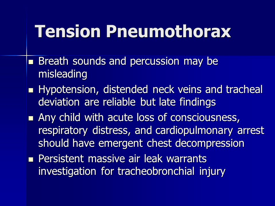 Tension Pneumothorax Breath sounds and percussion may be misleading