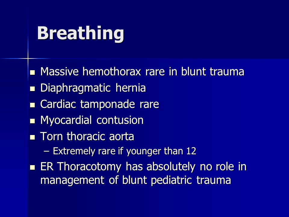 Breathing Massive hemothorax rare in blunt trauma Diaphragmatic hernia