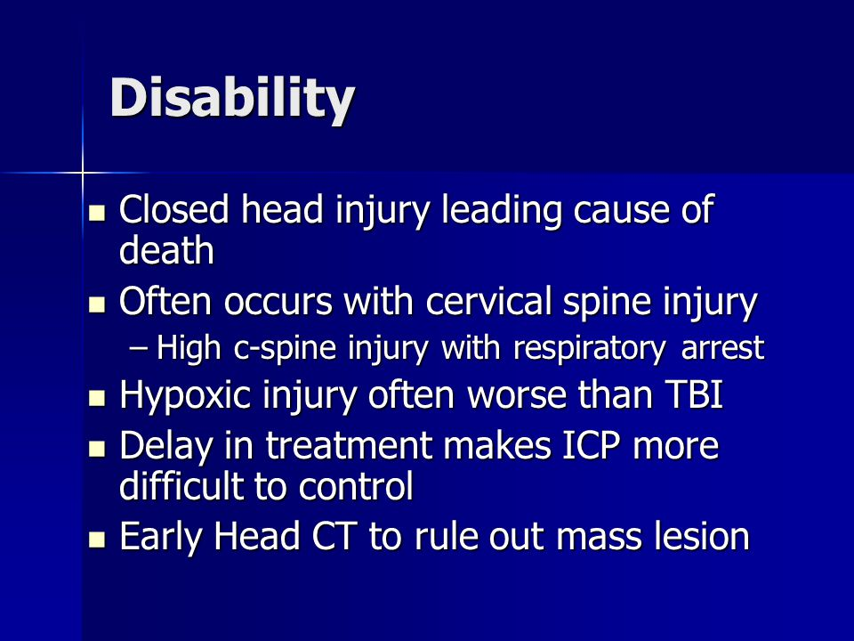 Disability Closed head injury leading cause of death