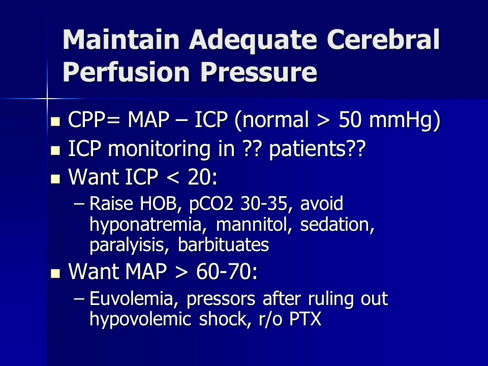 Maintain Adequate Cerebral Perfusion Pressure