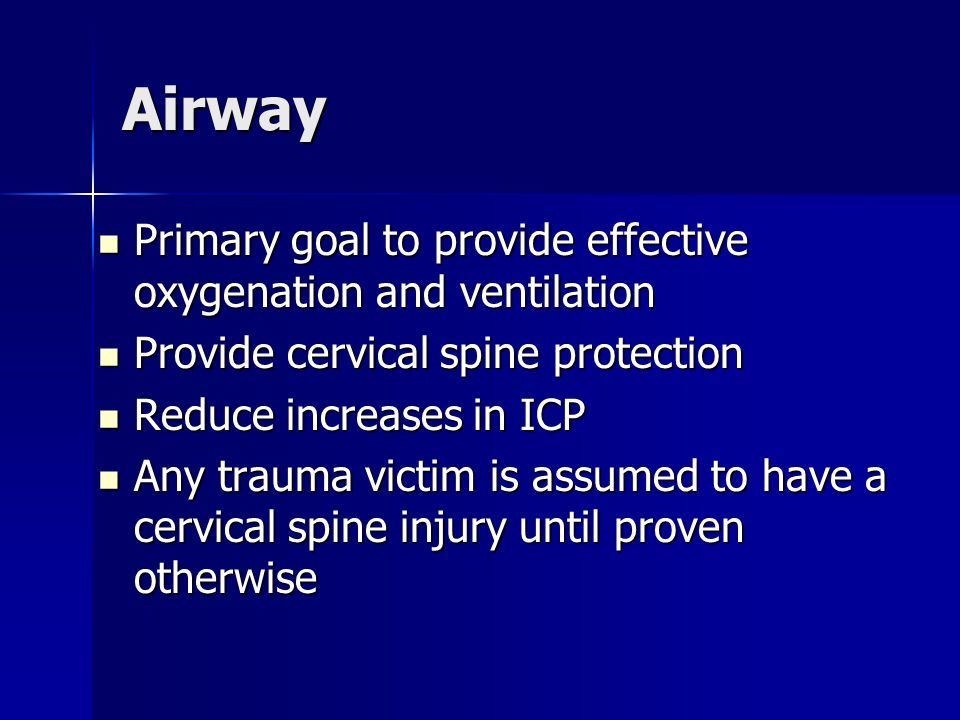 Airway Primary goal to provide effective oxygenation and ventilation