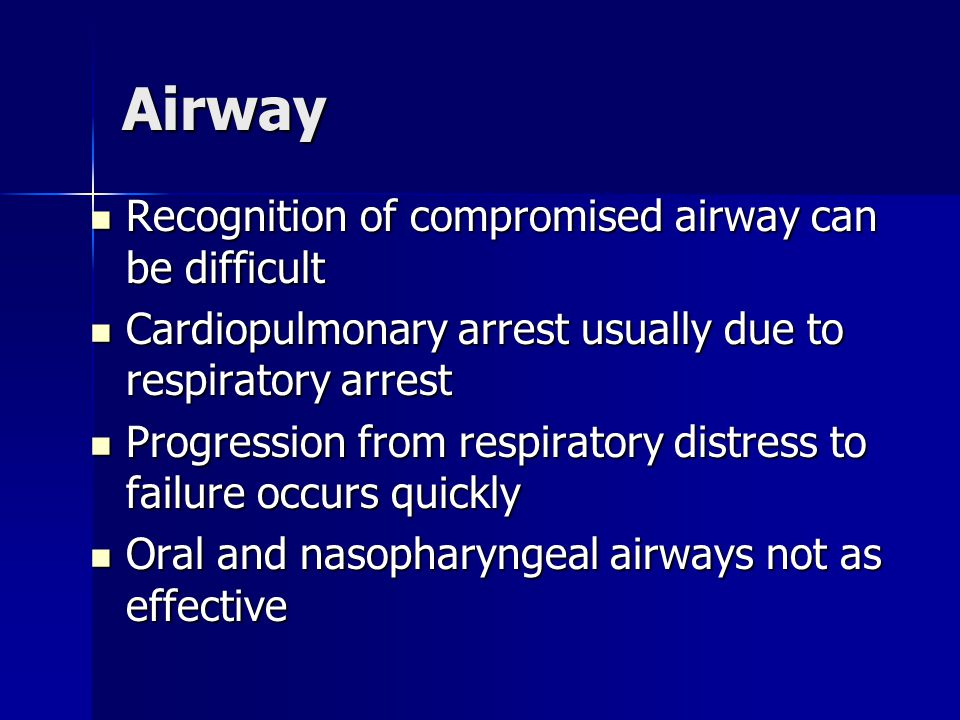 Airway Recognition of compromised airway can be difficult