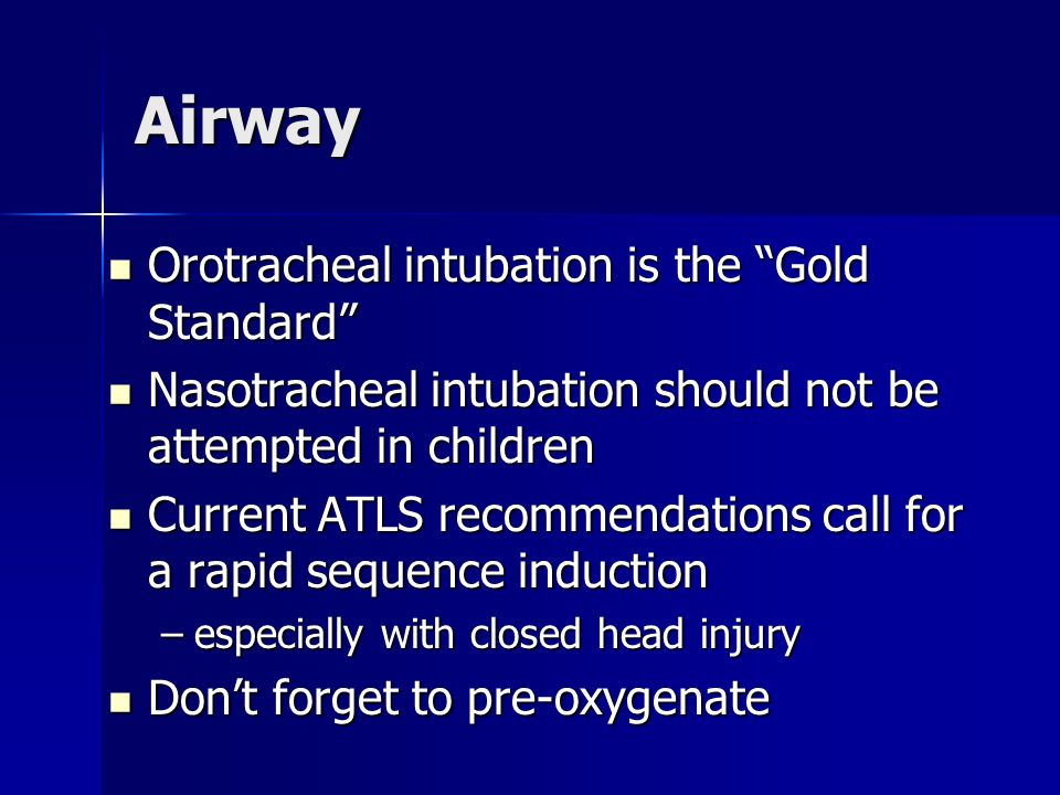 Airway Orotracheal intubation is the Gold Standard