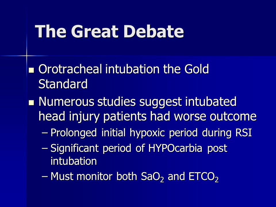 The Great Debate Orotracheal intubation the Gold Standard