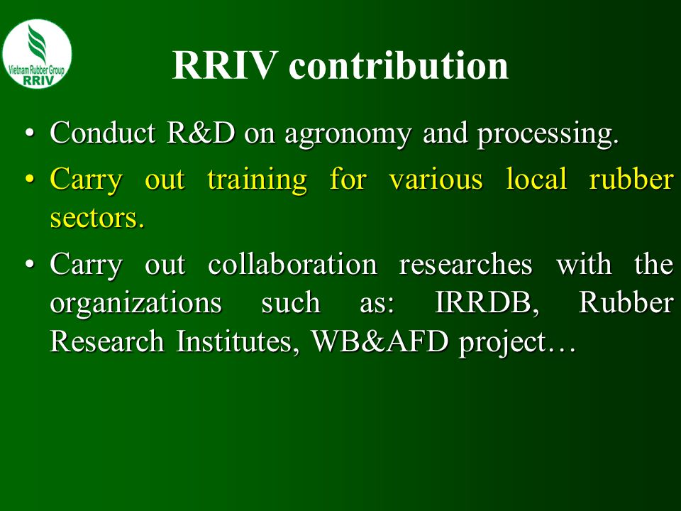 RRIV contribution Conduct R&D on agronomy and processing.