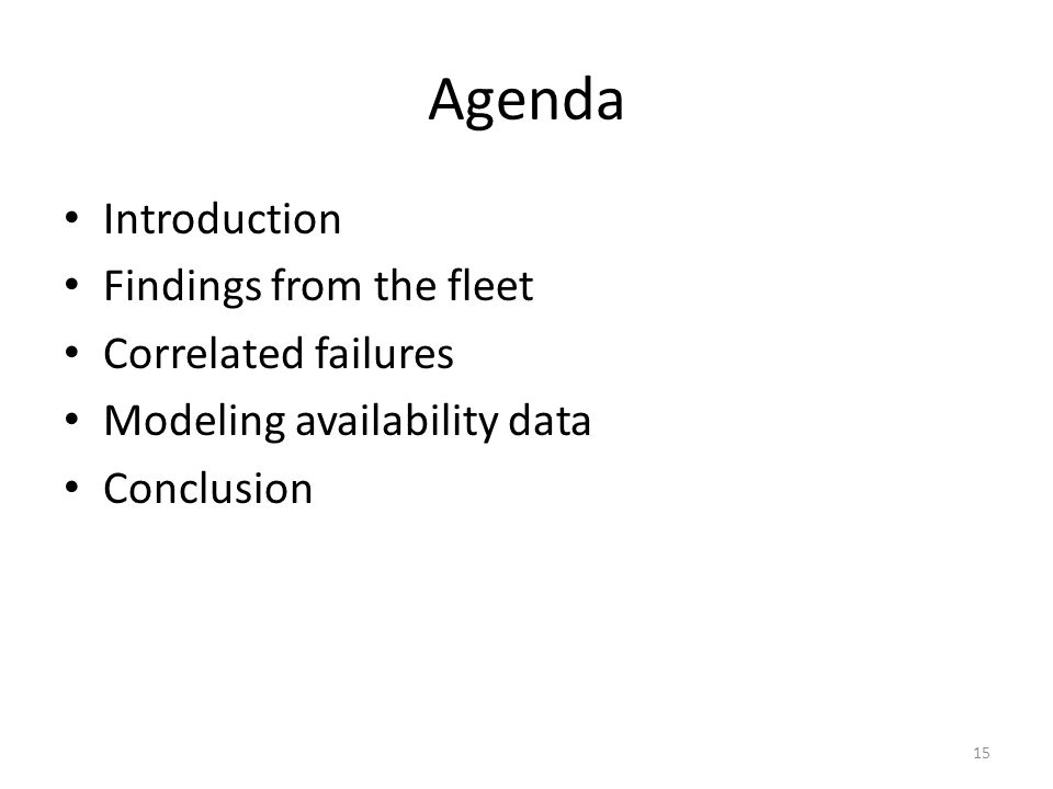 Agenda Introduction Findings from the fleet Correlated failures