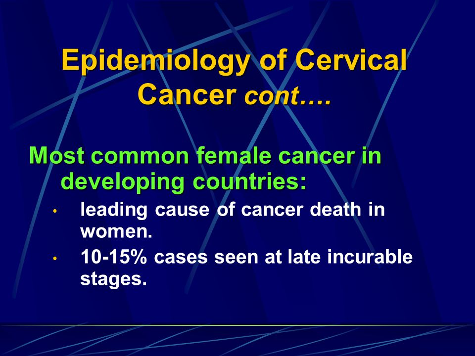 Epidemiology of Cervical Cancer cont….