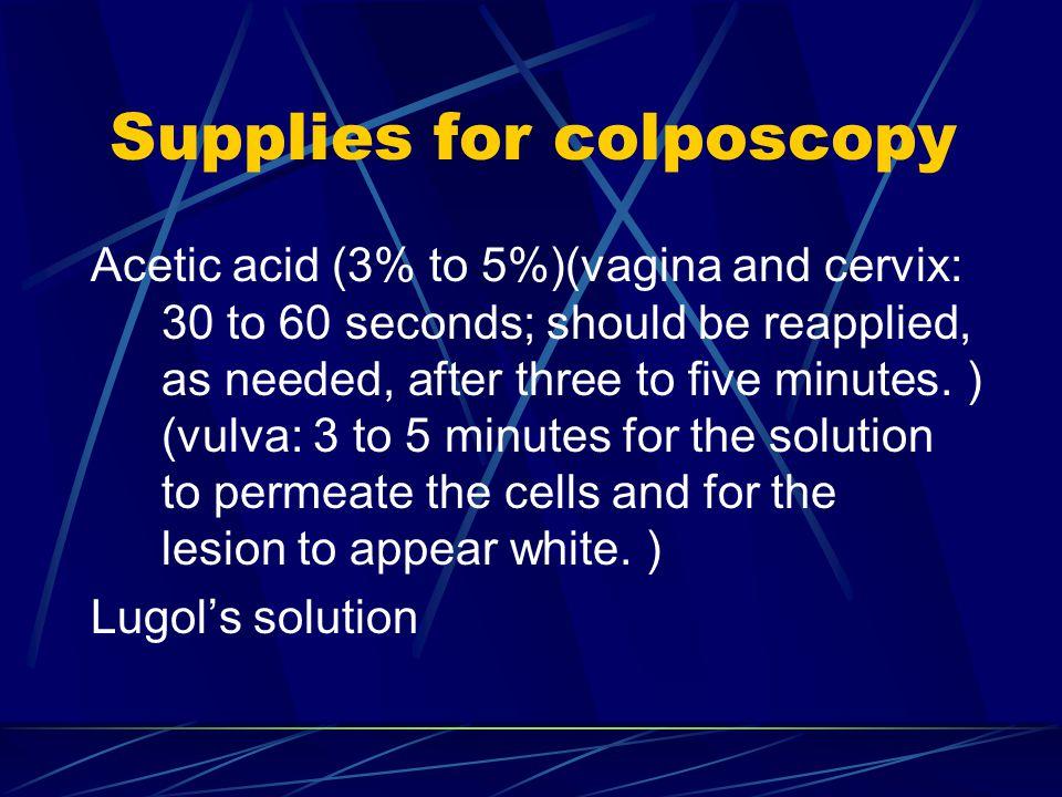 Supplies for colposcopy