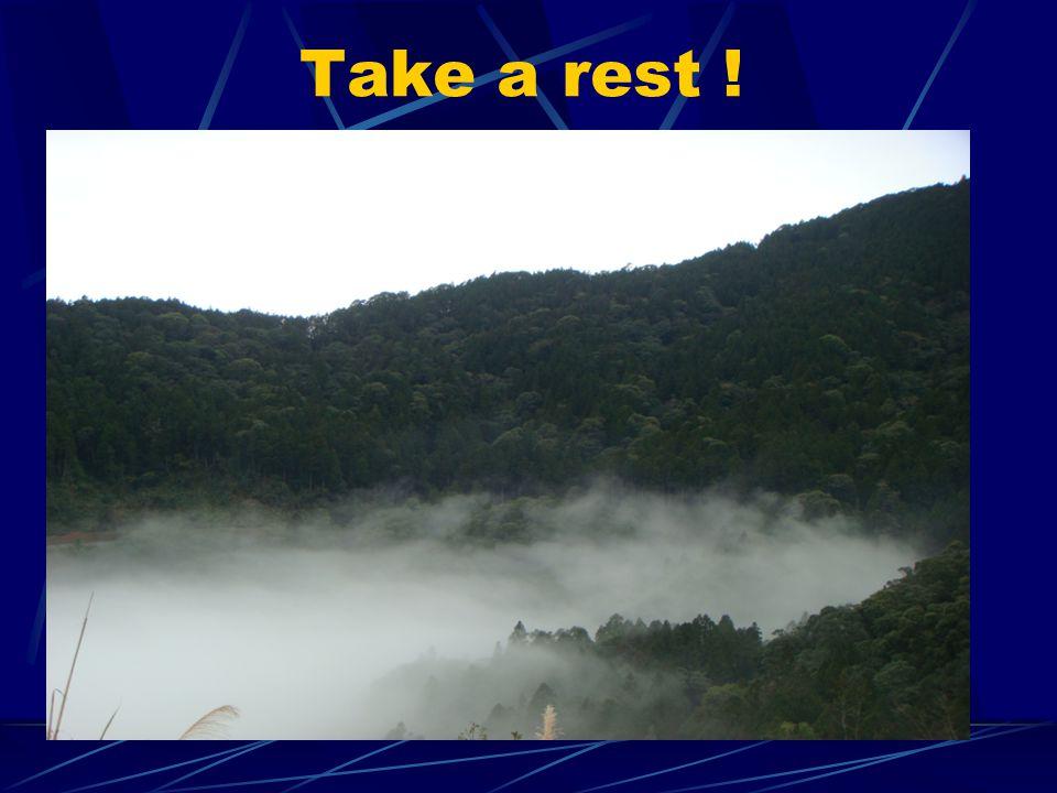 Take a rest !